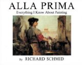 books on how to paint: alla prima by Richard Smith